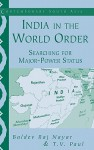 India in the World Order: Searching for Major-Power Status - Thazha Varkey Paul, T.V. Paul