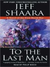 To the Last Man: A Novel of the First World War - Jeff Shaara, Paul Michael