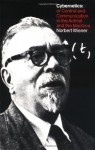 Cybernetics: or the Control and Communication in the Animal and the Machine - Norbert Wiener