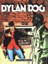 Dylan Dog n. 204: Resurrezione - Tiziano Sclavi, Tito Faraci, Daniele Bigliardo, Angelo Stano