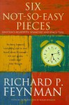 Six Not So Easy Pieces: Einstein's Relativity, Symmetry, And Space Time - Richard P. Feynman