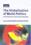 The Globalization of World Politics: An Introduction to International Relations - Smith Baylis