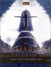 Jane's Submarines: War Beneath the Waves from 1776 to the Present Day - Robert Hutchinson, Tony Gibbons