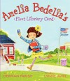 Amelia Bedelia's First Library Card - Herman Parish, Lynne Avril