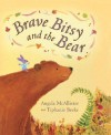 Brave Bitsy and the Bear - Angela McAllister, Tiphanie Beeke