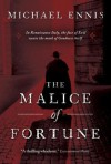 The Malice of Fortune - Michael Ennis