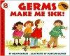 Germs Make Me Sick! - Melvin A. Berger, Marylin Hafner