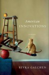 American Innovations - Rivka Galchen