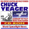 20th Century Aviation And Space Pioneers Charles Chuck Yeager, Legendary Test Pilot, First Pilot To Break The Sound Barrier, X 1 A (Cd Rom) - World Spaceflight News