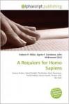 A Requiem for Homo Sapiens - Frederic P. Miller, Agnes F. Vandome, John McBrewster