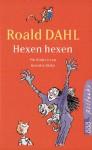 Hexen Hexen. ( Ab 10 J.) - Quentin Blake, Roald Dahl