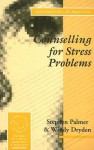 Counselling for Stress Problems - Stephen Palmer, Windy Dryden