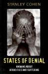 States of Denial: A New Perspective - Stanley Cohen