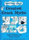 The Comic Strip Greatest Greek Myths - Sally Kindberg, Tracey Turner