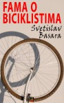 Fama o Biciklistima (Serbian, Kindle Edition) - Svetislav Basara