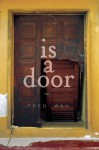 is a door - Fred Wah