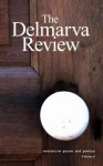 The Delmarva Review, Vol. 6 - Margaret Adams, Ru Freeman, Anne Colwell, Ron Capps, J.P. Smith