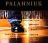 Stranger Than Fiction (digital) - Chuck Palahniuk, Dennis Boutsikaris