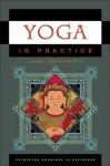 Yoga in Practice (Princeton Readings in Religions) - David Gordon White