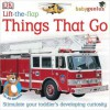 Lift-the-Flap: Things That Go (Baby Genius) - DK Publishing, Geraldine Taylor