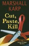 Cut, Paste, Kill - Marshall Karp