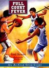 Full Court Fever - Fred Bowen