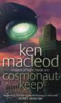 Cosmonaut Keep (Engines Of Light, #1) - Ken MacLeod