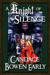 A Knight of Silence - Candace C. Bowen