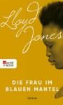 Die Frau im blauen Mantel (German Edition) - Lloyd Jones, Grete Osterwald