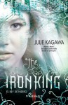 The Iron King: El Rey de Hierro - Julie Kagawa