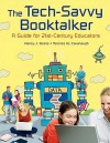 The Tech-Savvy Booktalker: A Guide for 21st-Century Educators - Nancy J. Keane, Terence W. Cavanaugh