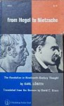 From Hegel to Nietzsche: The Revolution in Nineteenth Century Thought - Karl Löwith