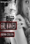Girl Wanted - Bryn Colvin