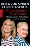 Des Wahnsinns fette Beute: Macken und Marotten auf der Spur - Hella von Sinnen, Cornelia Scheel, Bastian Pastewka, Dirk Bach, Senta Berger