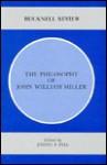 The Philosophy of John William Miller - Joseph P. Fell