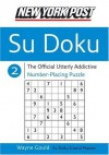 New York Post Sudoku 2: The Official Utterly Addictive Number-Placing Puzzle - Wayne Gould