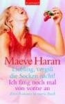 Liebling, Vergiß Die Socken Nicht!.: Ich Fang Noch Mal Von Vorne An. Zwei Romane In Einem Band - Maeve Haran, Ariane Böckler