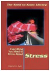 Everything You Need to Know About Stress (Need to Know Library) - Eleanor H. Ayer