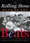 The Rolling Stone Book of the Beats: The Beat Generation and American Culture - Holly George-Warren