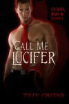 Call Me Lucifer (Good, Bad and Kinky, #1) - Tilly Greene