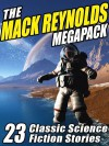 The Mack Reynolds Megapack: 23 Classic Science Fiction Stories - Mack Reynolds, Fredric Brown