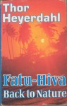 Fatu-Hiva: Back to Nature - Thor Heyerdahl
