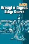 Weird & Gross Bible Stuff - Rick Osborne, Ed Strauss