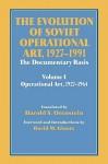 The Evolution of Soviet Operational Art, 1927-1991: The Documentary Basis: Volume 1: Operational Art 1927-1964 - Harold S. Orenstein