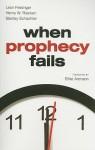 When Prophecy Fails - Leon Festinger, Henry W. Riecken, Stanley Schachter