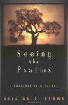 Seeing the Psalms: A Theology of Metaphor - William P. Brown