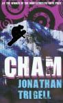 Cham - Jonathan Trigell