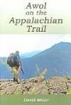 Awol on the Appalachian Trail (Perfect Paperback) - David Miller