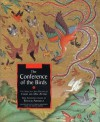 The Conference of the Birds: The Selected Sufi Poetry of Farid Ud-Din Attar - Farid al-Din Attar, Raficq Abdulla