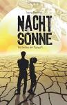 NACHTSONNE - Im Zeichen der Zukunft (Die Nachtsonne Chroniken) - Laura Newman